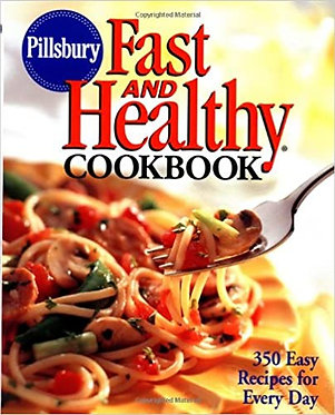Pillsbury: Fast and Healthy Cookbook: 350 Easy Recipes