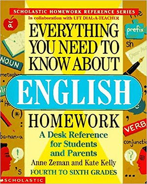 Everything You Need To Know About English Homework - Anne Zeman, Kate Kelly