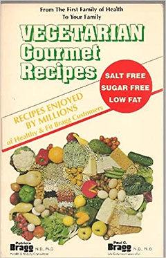 Vegetarian Gourmet Recipes: Salt Free, Sugar Free, Low Fat, - Bragg