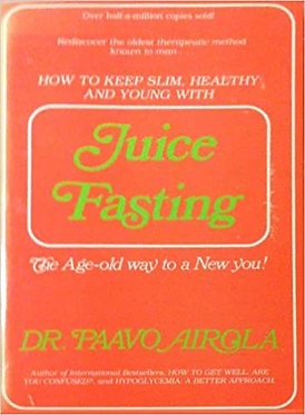 Juice Fasting - Dr. Paavo Airola