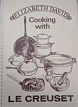 Cooking with Le Creuset - Elizabeth David