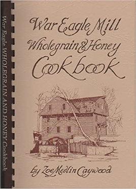 War Eagle Mill Wholegrain & Honey Cookbook