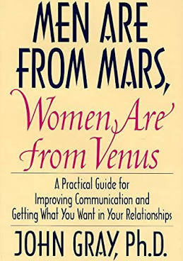 Men Are From Mars, Women Are From Venus - John Gray Ph.D.