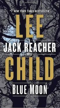 Blue Moon: A Jack Reacher Novel - Lee Child