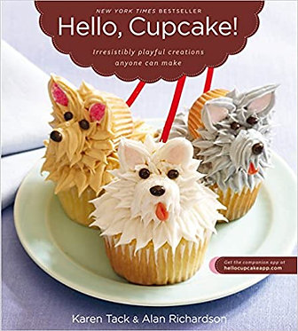 Hello, Cupcake!: Irresistibly Playful Creations Anyone Can Make - Karen Tack