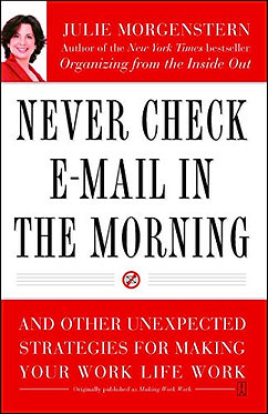 Never Check E-Mail in the Morning - Julie Morgenstern