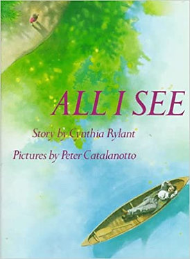 All I See - Cynthia Rylant, Peter Catalanotto