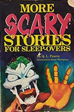 More Scary Stories for Sleep-Overs - Q. L. Pearce and Bartt Warburton
