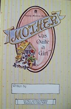 Mother Was Quite a Girl - Harry McMahan, Gloria McMahan, Colleen Wallich