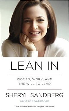 Lean In: Women, Work, and the Will to Lead - Sheryl Sandberg