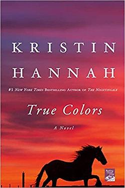 True Colors: A Novel - Kristin Hannah
