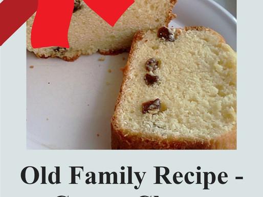 Old Family Recipe - Cream Cheese Pound Cake