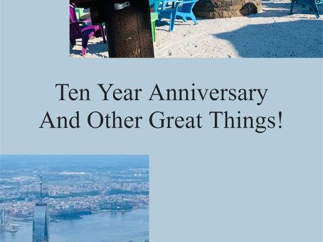 Ten Year Anniversary And Other Great Things!