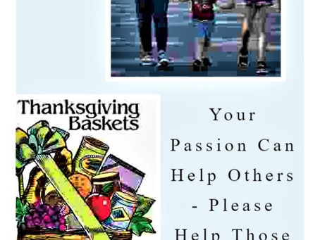 Your Passion Can Help Others - Please Help Those In Need