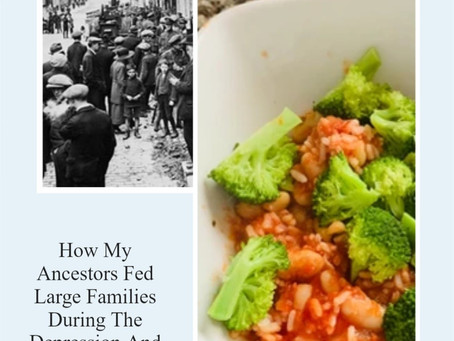 How My Ancestors Fed Large Families During The Depression And Then The War Years