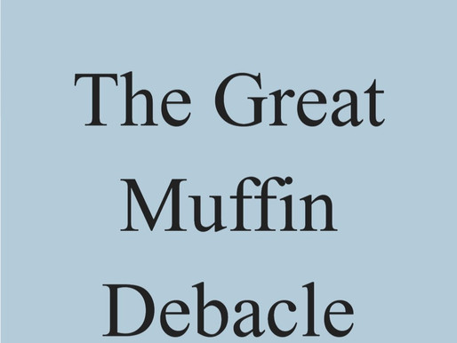 The Great Muffin Debacle