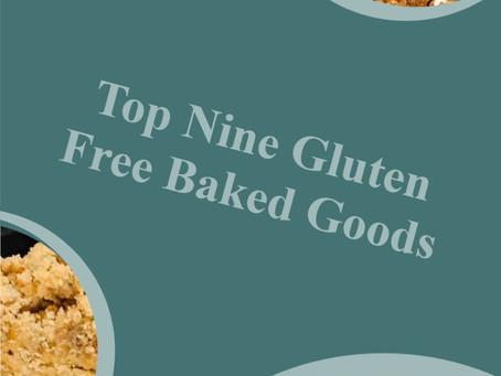 Top Nine Gluten Free Baked Goods