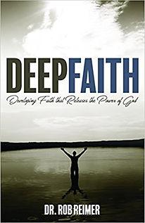 Deep Faith by Dr. Rob Reimer