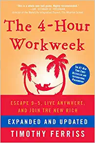 The 4-Hour Workweek: Escape 9-5, Live Anywhere, and Join the New Rich Hardcover –  by Timothy Ferriss