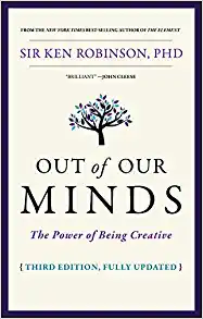 Out of Our Minds: The Power of Being Creative Hardcover by Ken Robinson