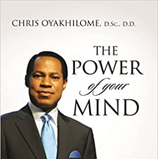 The Power Of Your Mind: Walk In Divine Excellence And Transform Your Worldthrough The Power Of A Renewed Mind Paperback – by Chris Oyakhilome
