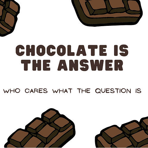 Kaart | Chocolate is the answer |  MadePaper