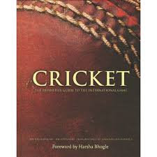 Cricket - The definitive Guide to the International Game