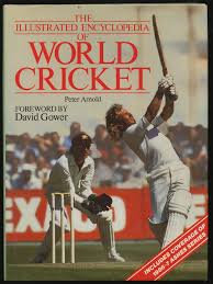 The Illustrated Encyclopaedia of World Cricket - Peter Arnold