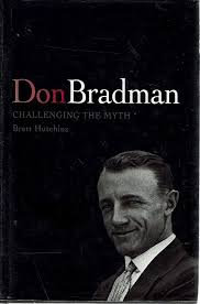 Don Bradman - Challenging the Myth