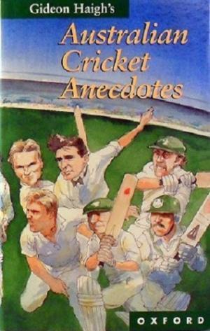 Australian Cricket Anecdotes - Gideon Haigh