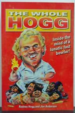 The Whole Hogg - Inside the mind of a lunatic fast bowler