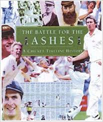 The Battle for the Ashes - A Cricket Timeline History