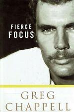 Fierce Focus - Greg Chappell