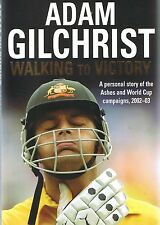 Adam Gilchrist - Walking to Victory