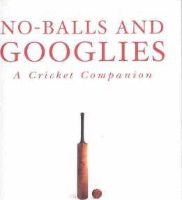 No-Balls and Googlies - A Cricket Companion