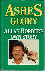 Ashes Glory -Allan Border's Own Story