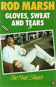Rod Marsh - Gloves, Sweat and Tears