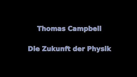 Thomas Campbell über die neue Physik