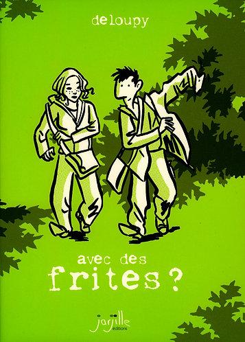 Avec des frites ?