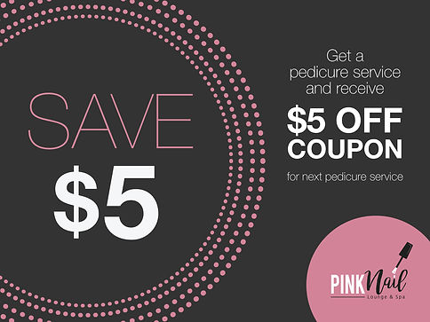 Pink Nail Lounge & Spa_$5 OFF coupon_2.j