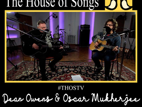 "At Home with The House of Songs: ""Let The Day In"" with Dean Owens and Oscar Mukherjee"