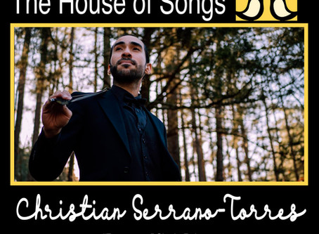 At Home with The House of Songs: Christian Serrano-Torres