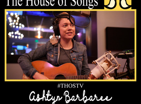 At Home with The House of Songs: Ashtyn Barbaree