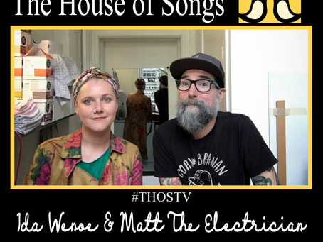At Home with The House of Songs: Ida Wenøe & Matt The Electrician
