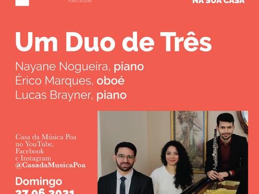 CASA DA MÚSICA NA SUA CASA apresenta: Um Duo de Três
