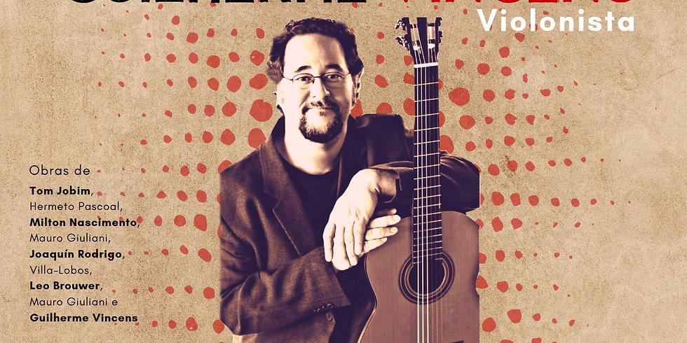 Recital de Violão - Série La Guitarra -  Guilherme Vincens