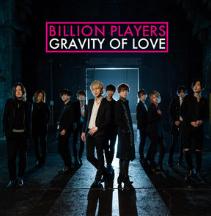 Billion Players 「Gravity of Love」