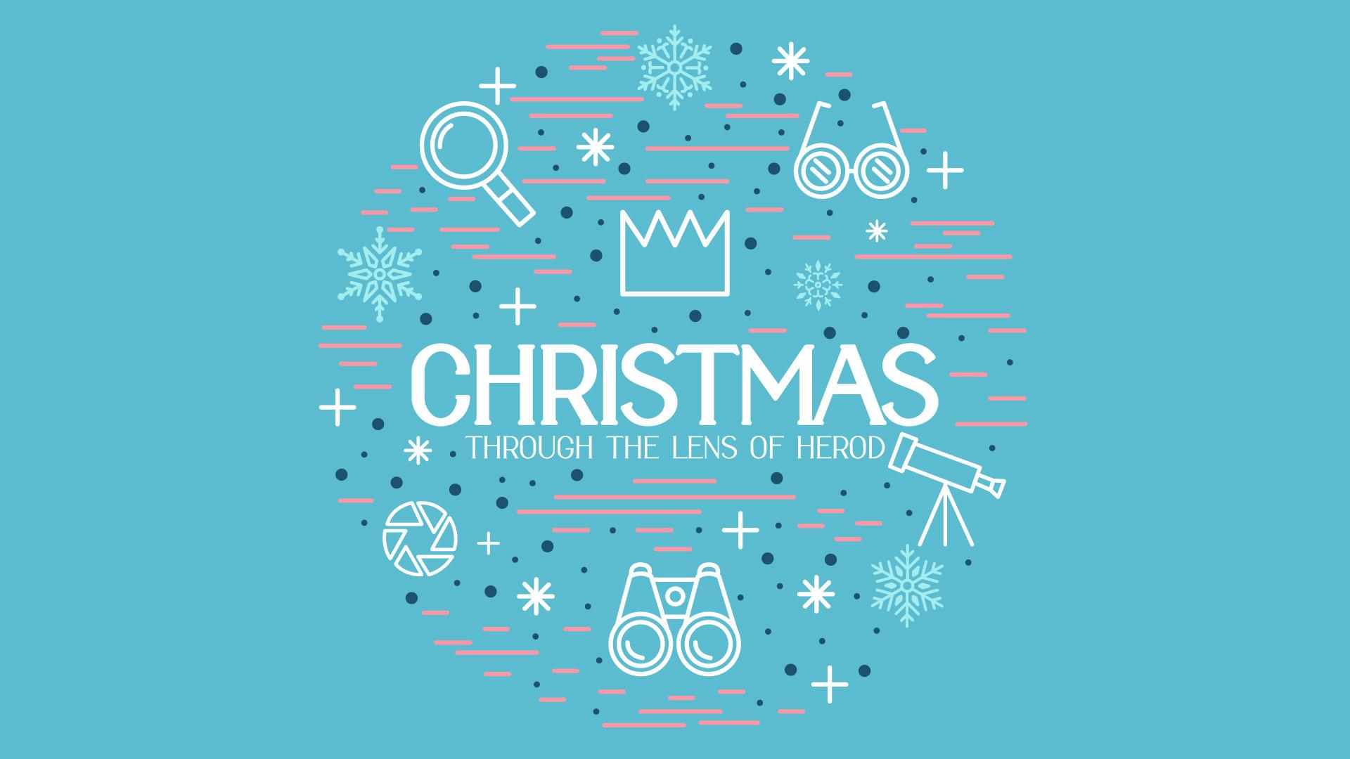 Christmas Through the Lens of Herod