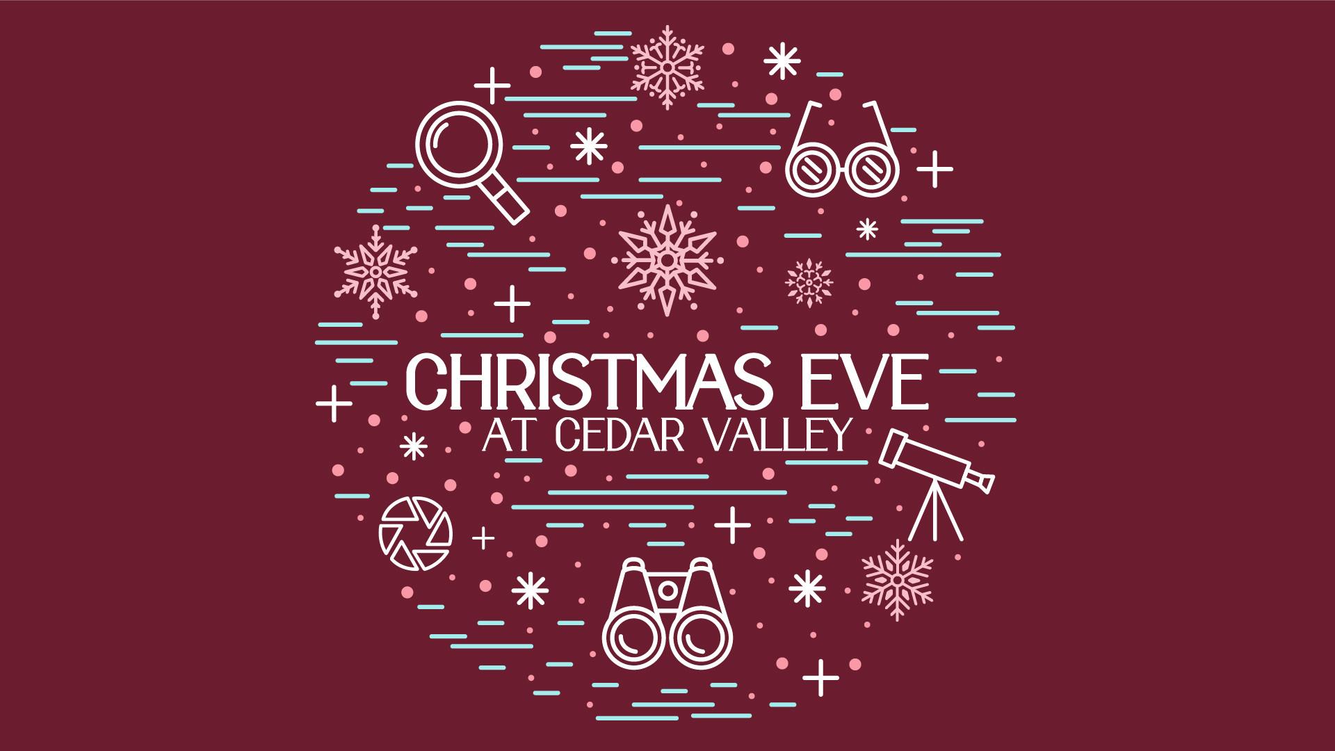 Christmas Eve at Cedar Valley