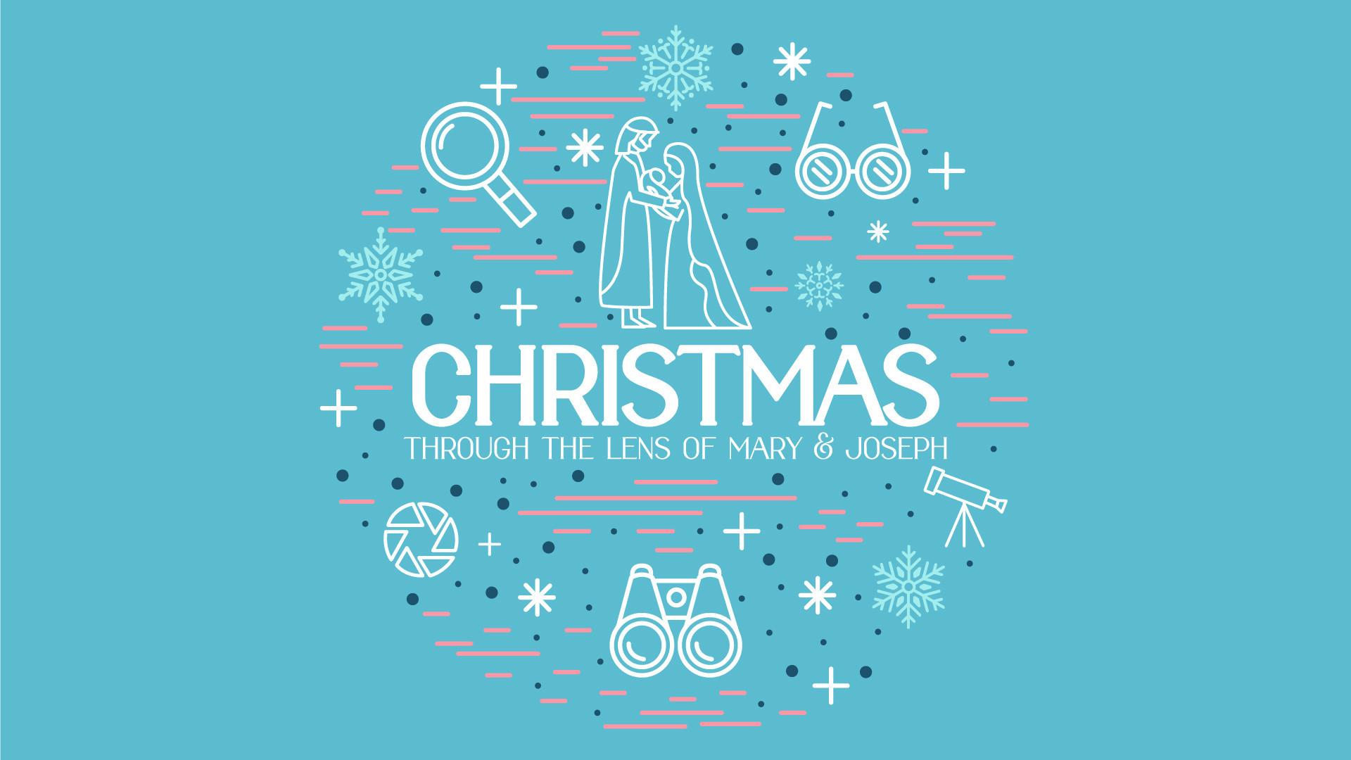 Christmas Through the Lens of Mary & Joseph